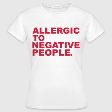 Negative People - T-shirt dam
