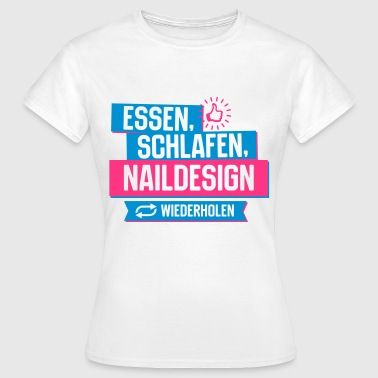 Nägel Hobby Naildesign - Frauen T-Shirt