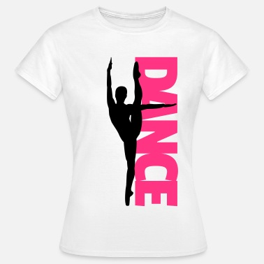 Dance Dance Text Girl  - Camiseta mujer