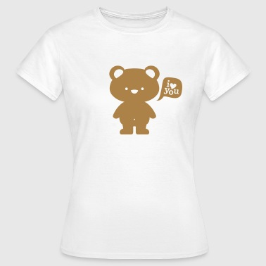 i love you teddy bear - Frauen T-Shirt