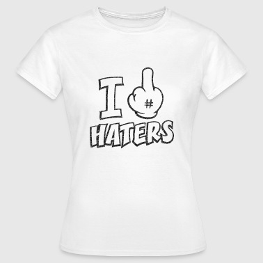 I fuck haters 1c - Camiseta mujer