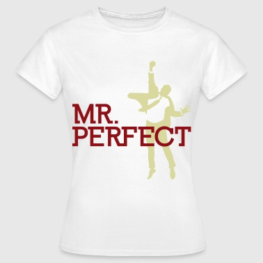 Mr Perfect - Vrouwen T-shirt