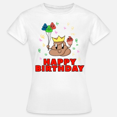 Happy Poop Happy Birthday Outfit Poop T-Shirt - Women's T-Shirt