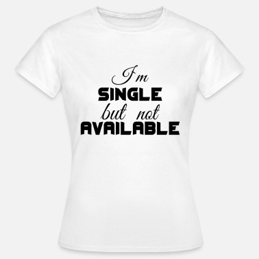 Solitary cool single not available Solitary present - Women's T-Shirt