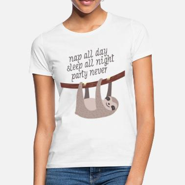 Faultier Nap All Day, Sleep All Night, Party Never - Frauen T-Shirt