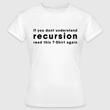 Explanation Recursion explanation - Women's T-Shirt