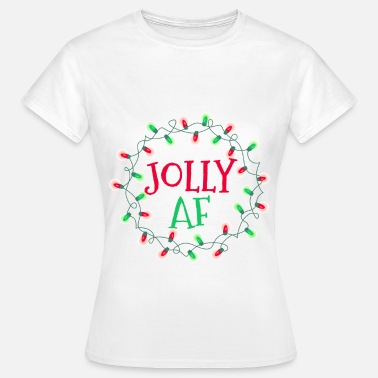 Festif Fun Jolly AF Fun Christmas Holiday Fun - T-shirt Femme