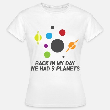 Planet 9 Back then we had 9 planets! - Women's T-Shirt