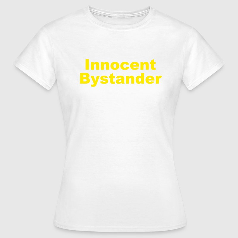 Innocent Bystander - Women's T-Shirt
