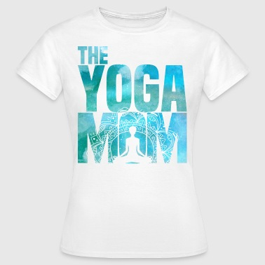 Yoga Muttertag The Yoga Mom - Namaste Meditation Muttertag - Frauen T-Shirt