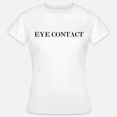 Tumblr Quote eye contact - Camiseta mujer
