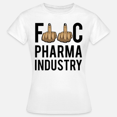 Medicament Fuck Pharma Industry - Vrouwen T-shirt