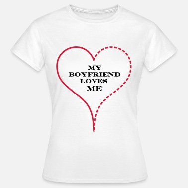 I Love My Boyfriend My Boyfriend Loves Me - Dame-T-shirt