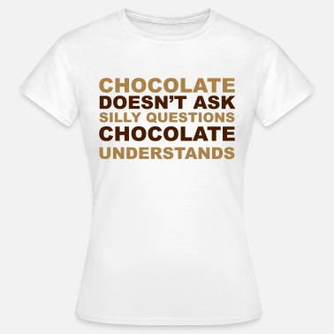 Chocolate Lover Chocolate Understands - Women's T-Shirt