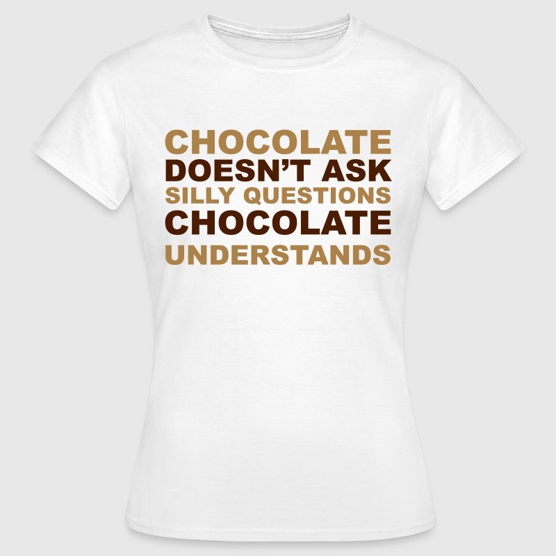 Chocolate Understands T-shirts - Dame-T-shirt