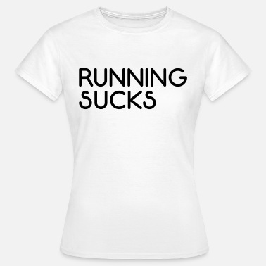 Sucks Running Sucks  - Maglietta da donna
