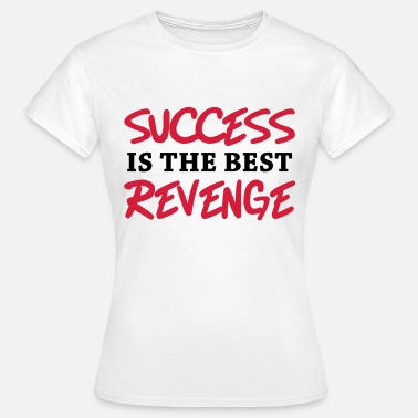 Revenge Success is the best revenge - Koszulka damska