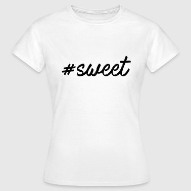 #sweet - Frauen T-Shirt