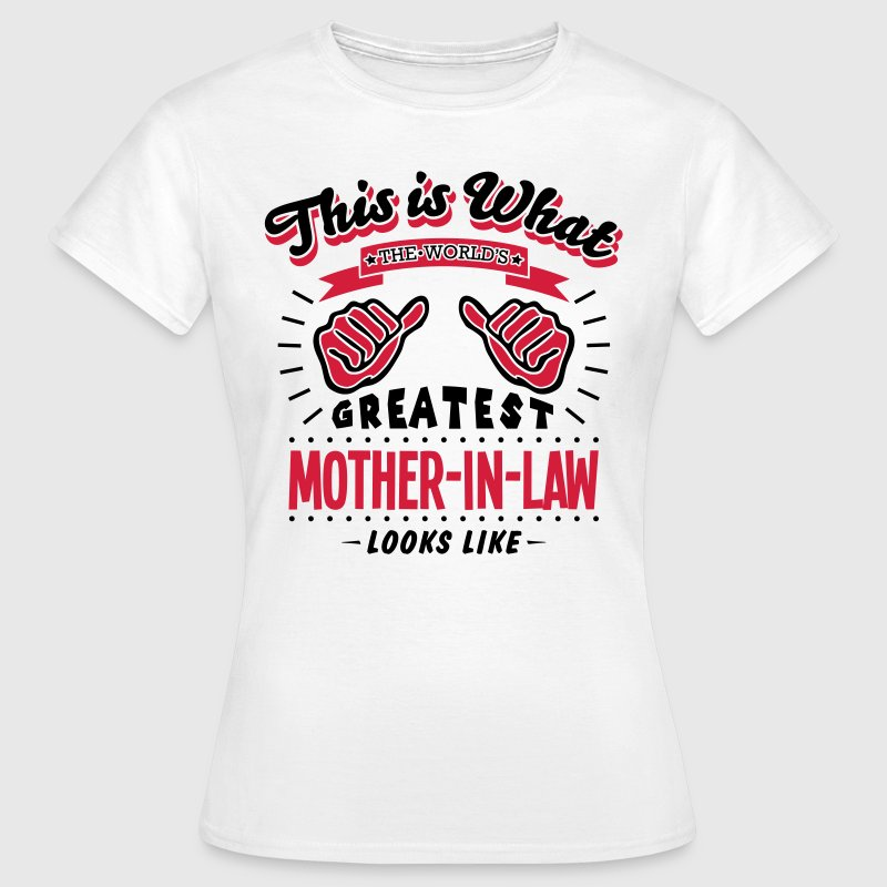 motherinlaw worlds greatest looks like - Women's T-Shirt