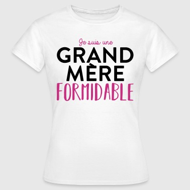 Grand mere formidable - T-shirt Femme