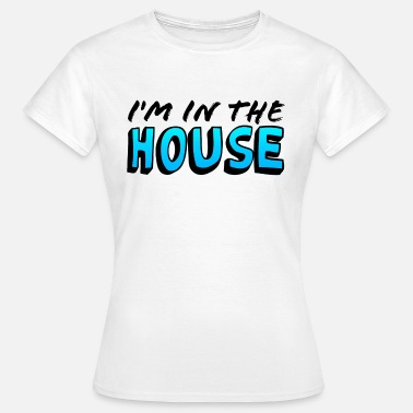 King House I'm in the House! - Women's T-Shirt
