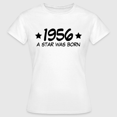 Born 1956 1956 a star was born (uk) - Women's T-Shirt