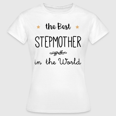 The best stepmother in the world - Women's T-Shirt