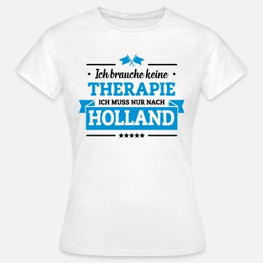Holland Nur nach Holland - Frauen T-Shirt