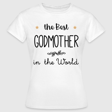 The best godmother in the world - Women's T-Shirt