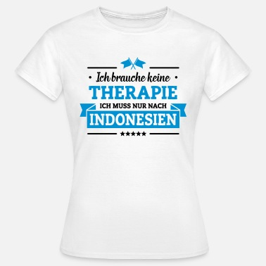 Indonesien Nur nach Indonesien - Frauen T-Shirt