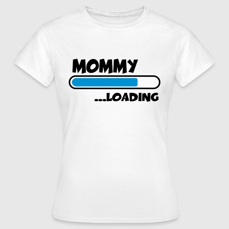 Mommy loading - Women's T-Shirt