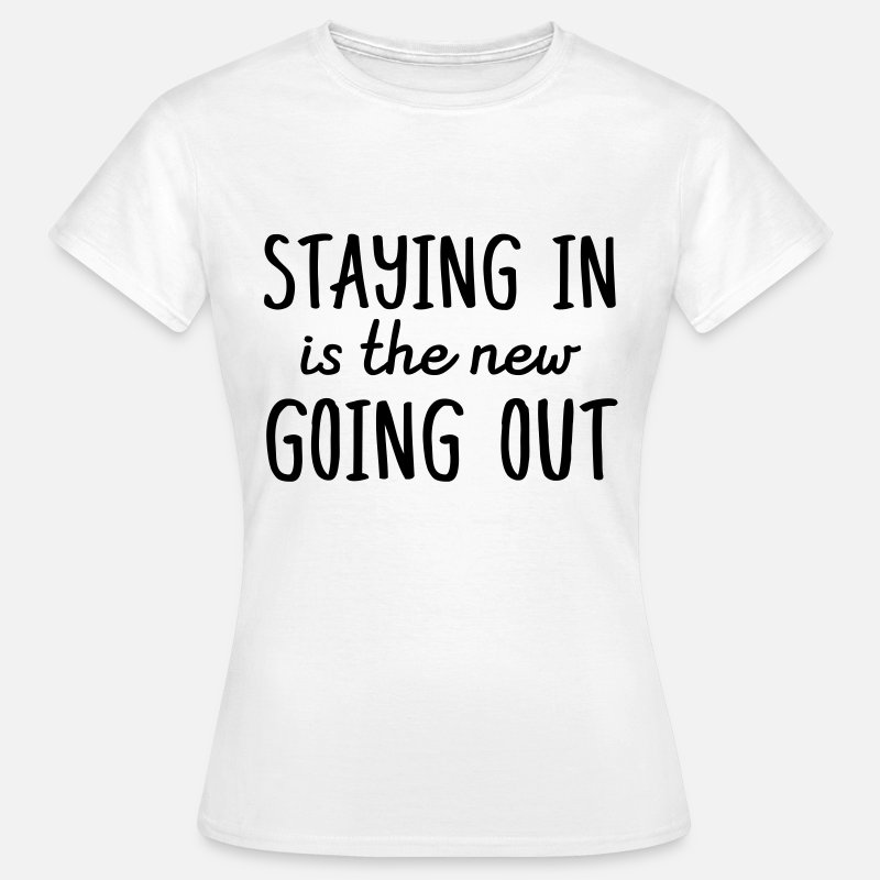 Abstinence T-Shirts - Staying in is the new going out - Women's T-Shirt white