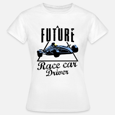 Race Car Driver future race car driver - Women's T-Shirt