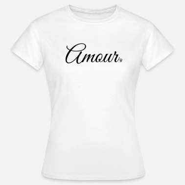 Amour Amour - Frauen T-Shirt