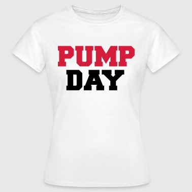 Pump Pump Day - Vrouwen T-shirt