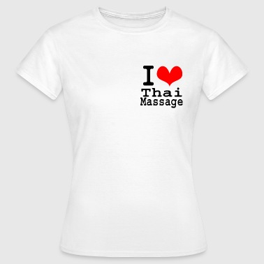 I love Thai massage - Women's T-Shirt
