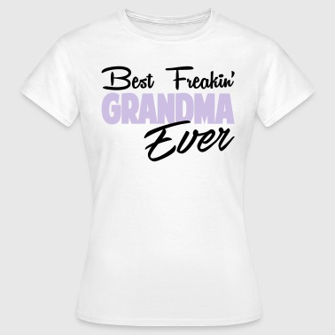 Best Freakin Grandma Ever - Women's T-Shirt