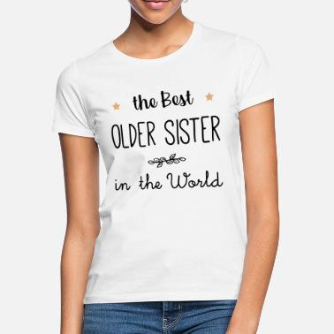 Older The best older sister in the world - Women's T-Shirt
