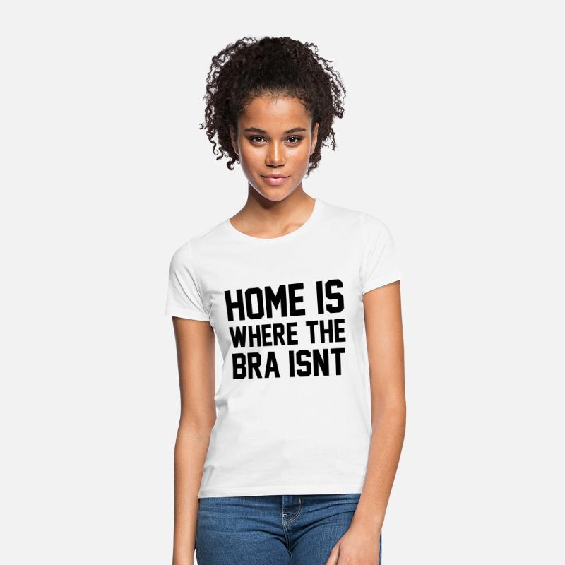 Funny T-Shirts - Home is where the bra isn't - Women's T-Shirt white