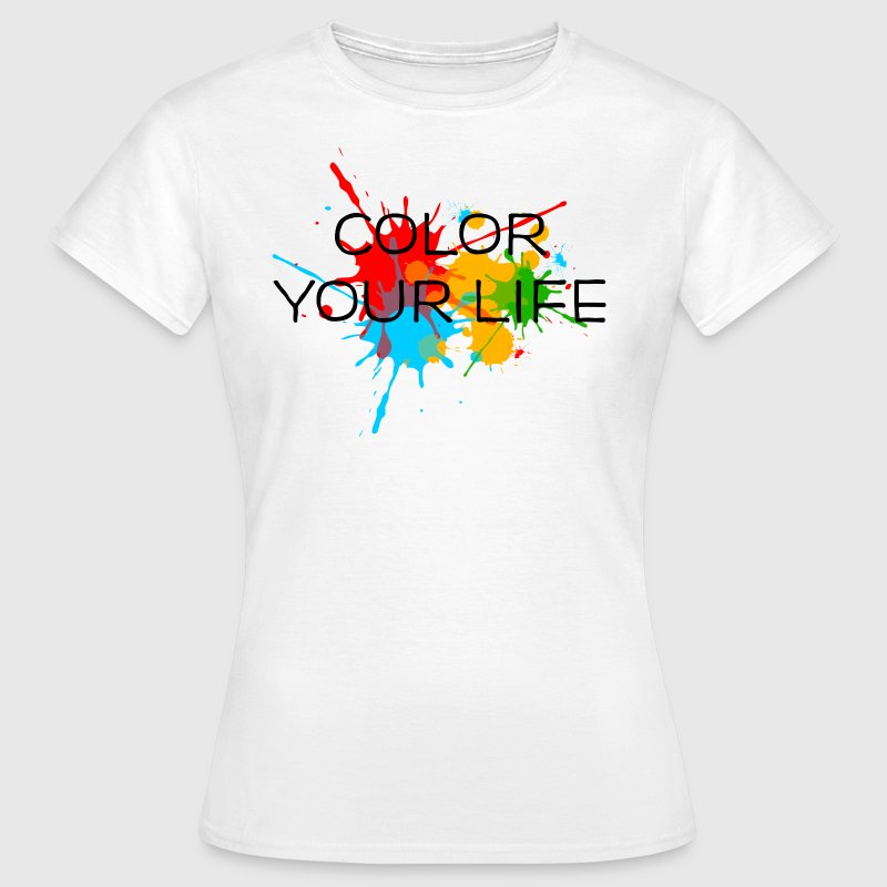 Farbspritzer, Farbe, color your life, bunt, Klecks - Frauen T-Shirt
