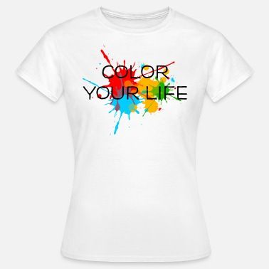 Ink Paint Color Ink, Paint, Color your life, Splashes, Splatter, - Women's T-Shirt