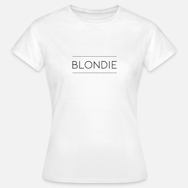 Blondie Damen T-Shirt Spruch - Frauen T-Shirt