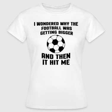 Puns Jokes Football Then It Hit Me - Women's T-Shirt