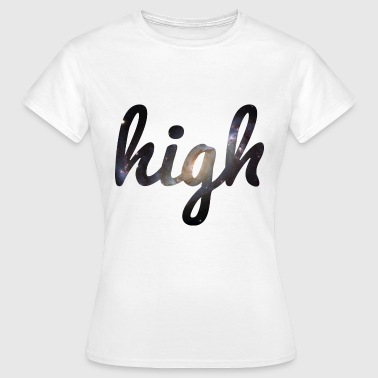High - Frauen T-Shirt