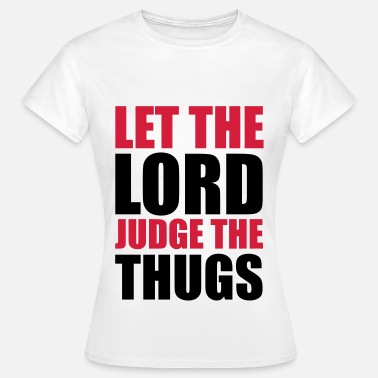 Tupac Lord Judge The Thugs - Naisten t-paita
