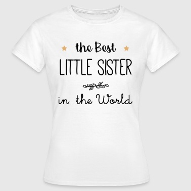 The best little sister in the world - Women's T-Shirt