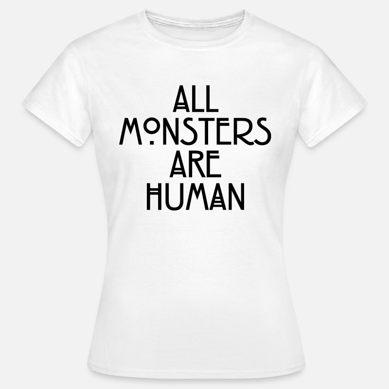 Story T-Shirts - All monsters are human - Women's T-Shirt white