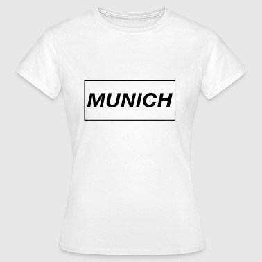Munich - Munich - Women's T-Shirt