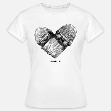 Breaking break it - Women's T-Shirt