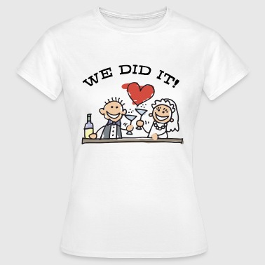 Just Did It Just Married We Did It - Vrouwen T-shirt